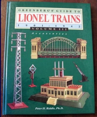 Greenberg's Guide to Lionel Trains 1901-1942, Vol. III: Accessories: Riddle, Peter H.