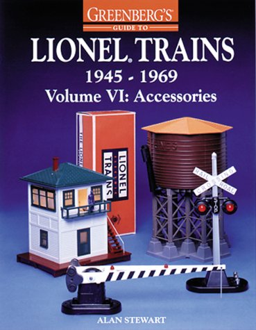 Greenberg's Guide to Lionel Trains, 1945-1969, Vol. 6, Accessories (9780897783194) by Alan Stewart