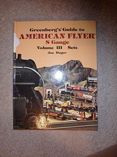 9780897783262: Greenberg's Guide to American Flyer S Gauge: Volume 3 - Sets