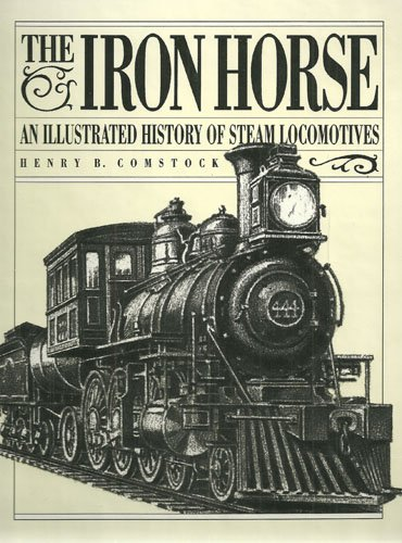 9780897783576: The Iron Horse/an Illustrated History of Steam Locomotives
