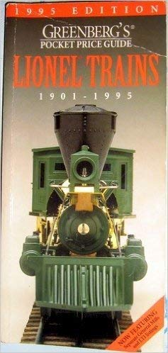 Greenberg's Pocket Price Lionel Trains 1901-1995 (Greenberg's Pocket Price Guide Lionel Trains) (9780897783965) by Bruce C. Greenberg