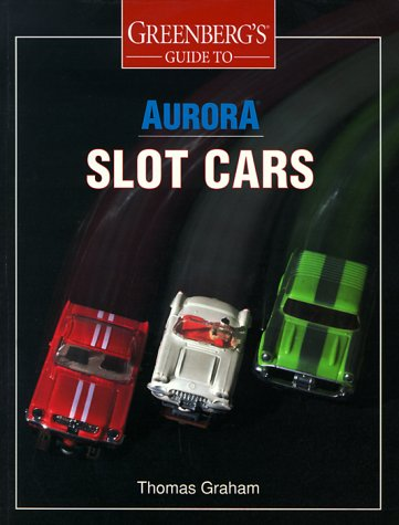 9780897784009: Greenberg's Guide to Aurora Slot Cars