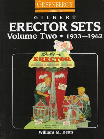 9780897784184: Greenberg's Guide to Gilbert Erector Sets, Vol. 2, 1933-1962