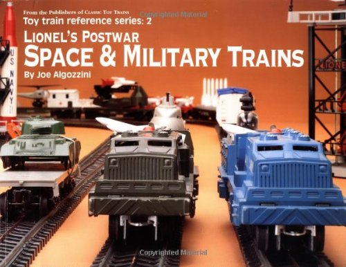 Lionel's Postwar Space and Military Trains (Toy Train Reference Series): Algozzini, Joe