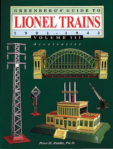 Lionel Trains, 1901-1942: Accessories (Greenberg's Guide to Lionel Trains): Riddle, Peter H.