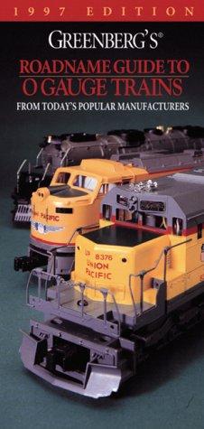 Greenberg's Roadname Guide to O Gauge Trains: Johnson, Kent J.