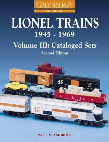 Lionel Trains, 1945-1969: Cataloged Sets (Greenberg's Guide to Lionel Trains, 1945-1969): ...