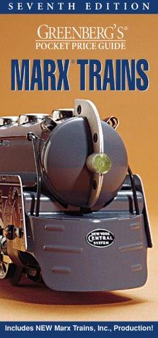 9780897784641: Greenberg's Pocket Price Guide: Marx Trains (Greenberg's Pocket Price Guide, 7th ed.)
