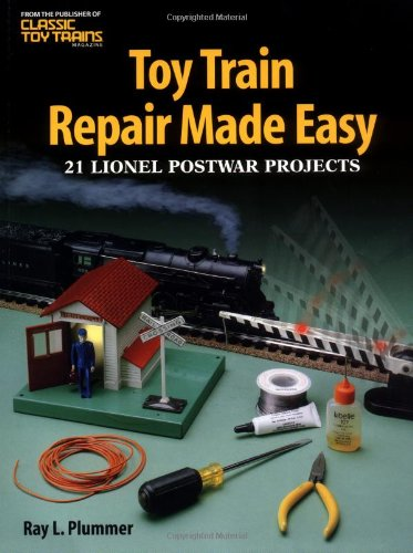 9780897785082: Toy Train Repair Made Easy: 21 Lionel Postwar Projects