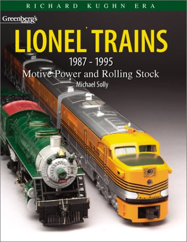 9780897785174: Greenberg's Guide to Lionel Trains 1987-1995: Motive Power and Rolling Stock : Richard Kughn Era