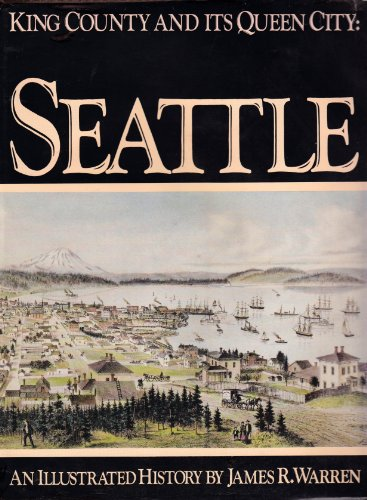 Seattle : King County and Its Queen: Warren, James R.