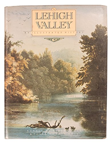 The Lehigh Valley: An illustrated history: Karyl Lee Kibler Hall