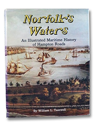 9780897810456: Norfolk's Waters: An Illustrated Maritime History of Hampton Roads (Windsor Local History series)