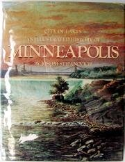 City of Lakes: An Illustrated History of: Stipanovich, Joseph; Schaaf,