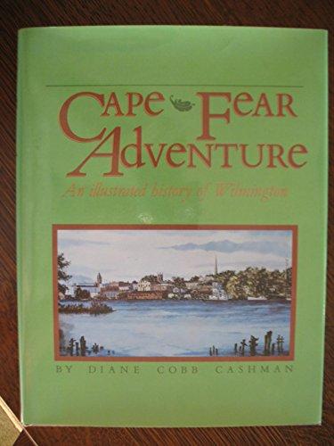Wilmington : Cape Fear Adventure: Cashman, Diane C.