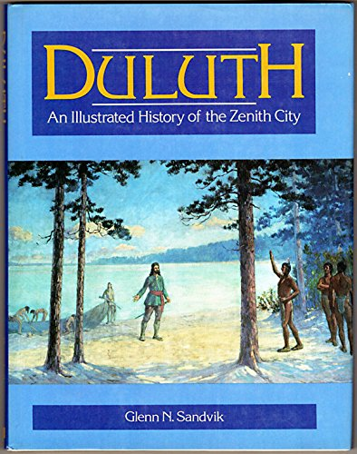 9780897810593: Duluth: An Illustrated History of the Zenith City
