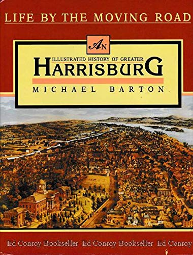 9780897810647: Life by the moving road: An illustrated history of greater Harrisburg