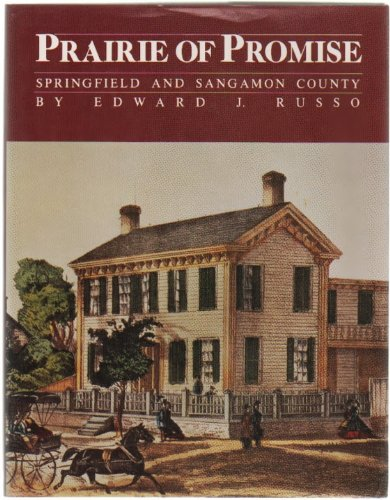 Prairie Of Promise : Springfield And Sangamon County: Russo , Edward J.