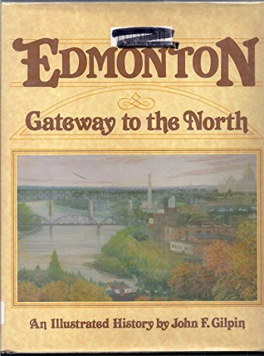 9780897810944: Edmonton, gateway to the North: An illustrated history