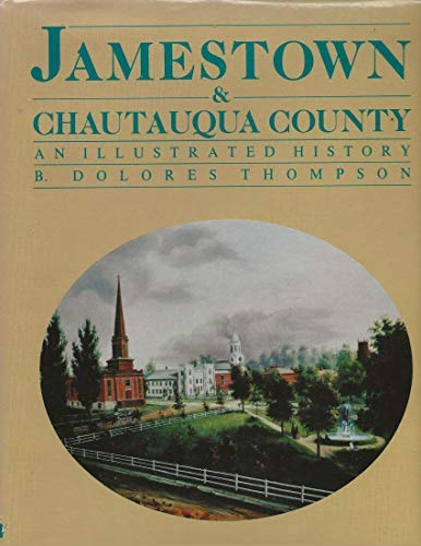 9780897811033: Jamestown and Chautauqua County: An Illustrated History