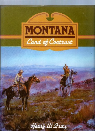 Montana, Land of Contrast: Harry W. Fritz