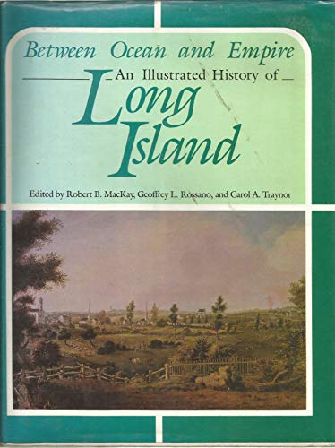 9780897811439: Between Ocean and Empire: An Illustrated History of Long Island