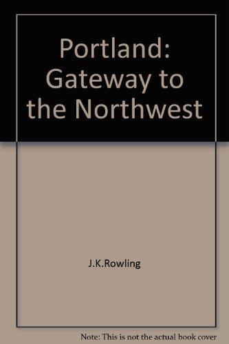 9780897811552: Portland: Gateway to the Northwest