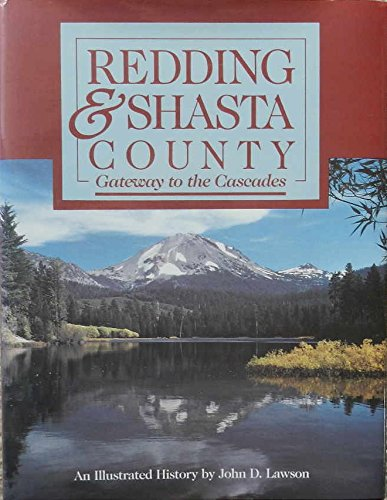 Redding & Shasta County: Gateway to the Cascades: Lawson, John D. (AUTOGRAPHED)