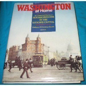 9780897812054: Washington at Home: An Illustrated History of Neighborhoods in the Nation's Capital