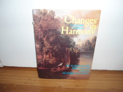 9780897812320: Changes in harmony: An illustrated history of Yuba and Sutter counties