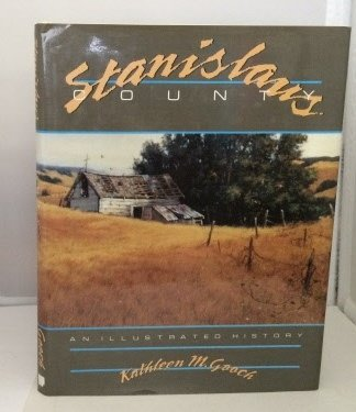 Stanislaus County: An illustrated history: Gooch, Kathleen M