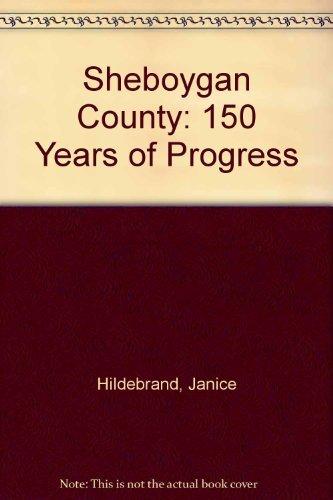 9780897812528: Sheboygan County: 150 Years of Progress