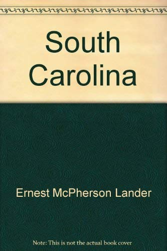 South Carolina: An Illustrated History of the: Lander, Ernest McPherson,