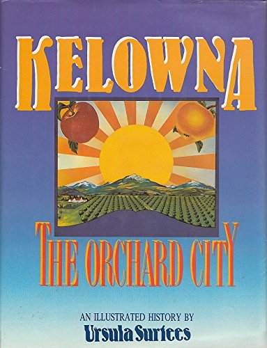 Kelowna: The Orchard City