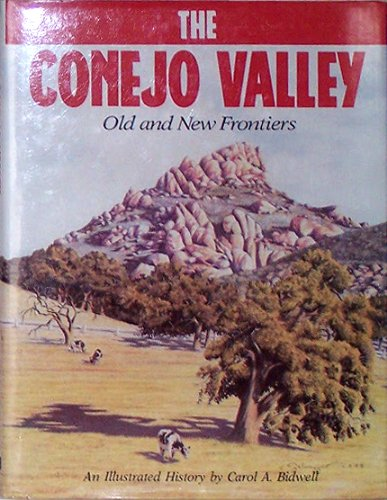 9780897812993: The Conejo Valley : Old and New Frontiers (Illustrated)