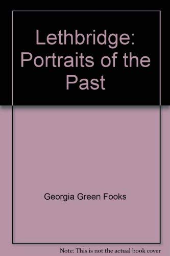 Lethbridge: Portraits of the Past
