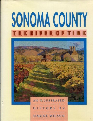 Sonoma County: The River of Time : Wilson, Simone