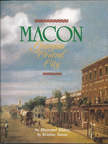 9780897813327: Macon, Georgia's Central City: An Illustrated History