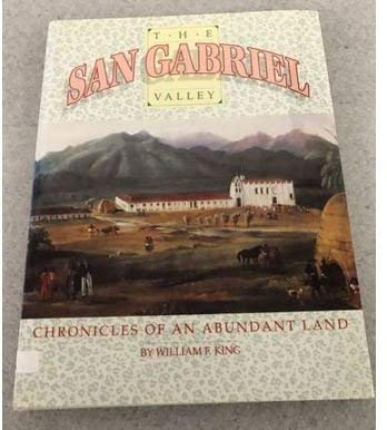 9780897813440: The San Gabriel Valley: Chronicles of an Abundant Land