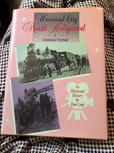 9780897813938: Universal City: North Hollywood : A Centennial Portrait : An Illustrated History