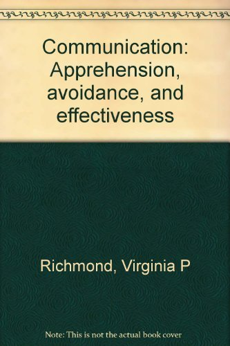 9780897873239: Communication: Apprehension, avoidance, and effectiveness