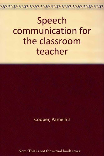 9780897873284: Speech communication for the classroom teacher