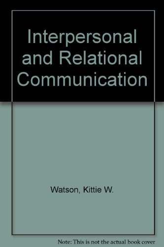 Interpersonal and Relational Communication: Larry L. Barker;