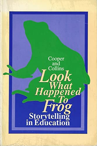 9780897873451: Look What Happened to Frog: Storytelling in Education