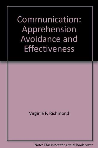 9780897873543: Communication: Apprehension, avoidance, and effectiveness