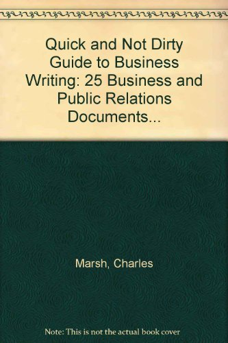 9780897873642: Quick and Not Dirty Guide to Business Writing: 25 Business and Public Relations Documents...