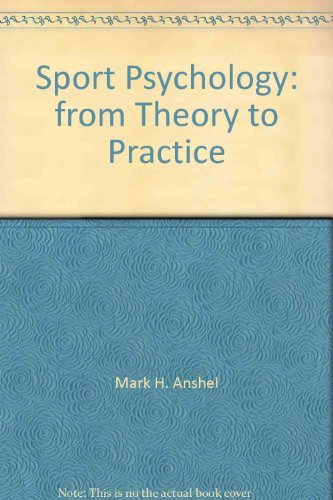 Sport psychology: From theory to practice: Anshel, Mark H
