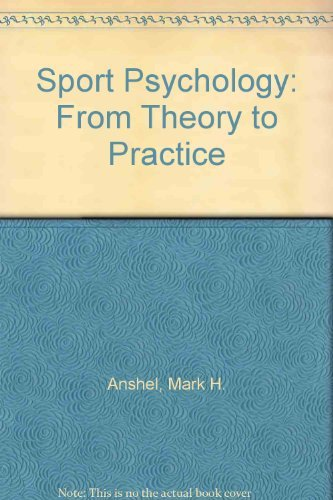 Sport Psychology: From Theory to Practice: Mark H. Anshel