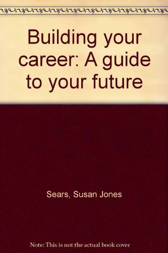 9780897878241: Building your career: A guide to your future
