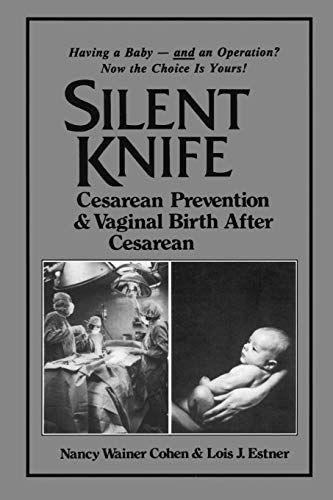 9780897890274: Silent Knife: Cesarean Prevention and Vaginal Birth After Cesarean (VBAC)